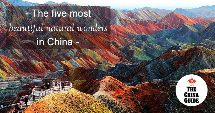 The Five Most Beautiful Natural Wonders in China