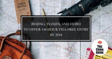 Beijing, Tianjin, and Hebei to Offer 144 hour Visa Free Entry by 2018
