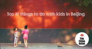 Top ten things to do with kids in Beijing