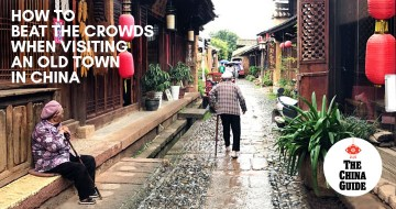How to Avoid the Crowds When Visiting an Old Town in China