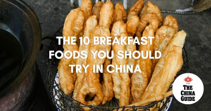 Was gibt es zum Frühstück? 10 Gerichte, die Sie in China unbedingt probieren sollten!