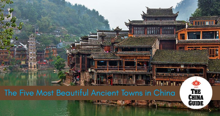 The Five Most Beautiful Ancient Towns in China