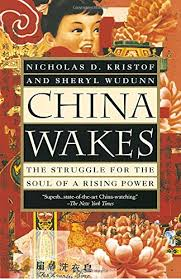 China Wakes: The Struggle for the Soul of a Rising Power by Nicholas Kristof and Sheryl WuDunn